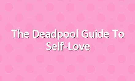 The Deadpool Guide to Self-Love