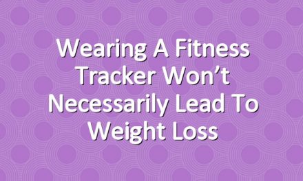 Wearing a Fitness Tracker Won't Necessarily Lead to Weight Loss