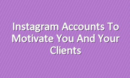 Instagram Accounts to Motivate You and Your Clients