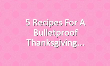5 Recipes for a Bulletproof Thanksgiving