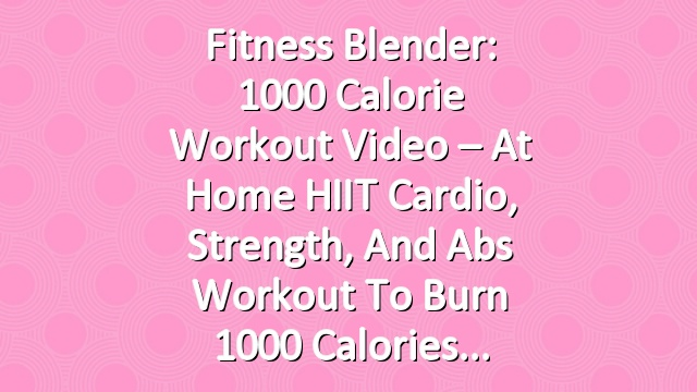 how to plan a 1000 calorie workout