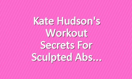 Kate Hudson's Workout Secrets for Sculpted Abs