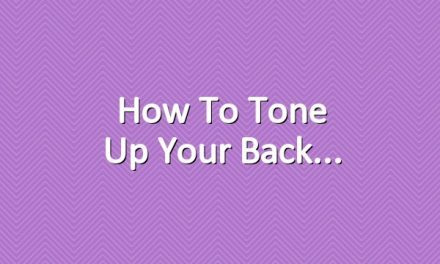 How to tone up your back