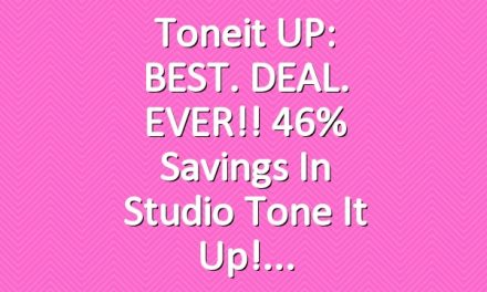 Toneit UP: BEST. DEAL. EVER!! 46% savings in Studio Tone It Up!