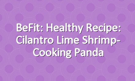 BeFit: healthy Recipe: Cilantro Lime Shrimp- Cooking Panda