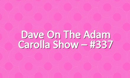 Dave on The Adam Carolla Show – #337