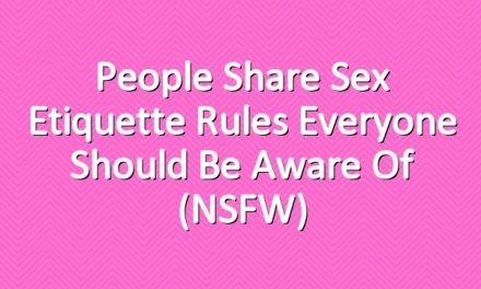 People Share Sex Etiquette Rules Everyone Should Be Aware Of (NSFW)