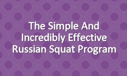 The Simple and Incredibly Effective Russian Squat Program