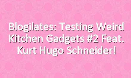 Blogilates: Testing Weird Kitchen Gadgets #2 feat. Kurt Hugo Schneider!