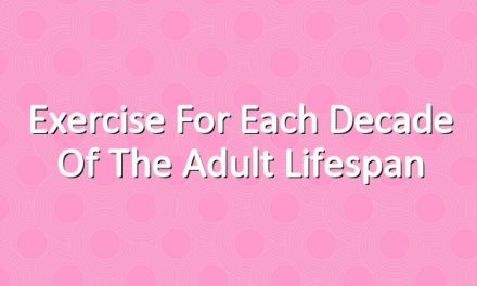 Exercise for Each Decade of the Adult Lifespan