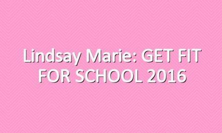 Lindsay Marie: GET FIT FOR SCHOOL 2016