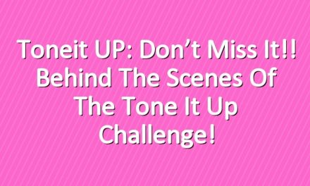Toneit UP: Don't miss it!! Behind the Scenes of the Tone It Up Challenge!