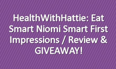 HealthWithHattie: Eat Smart Niomi Smart First Impressions / Review & GIVEAWAY!