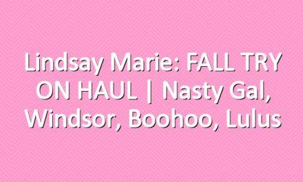 Lindsay Marie: FALL TRY ON HAUL | Nasty Gal, Windsor, Boohoo, Lulus