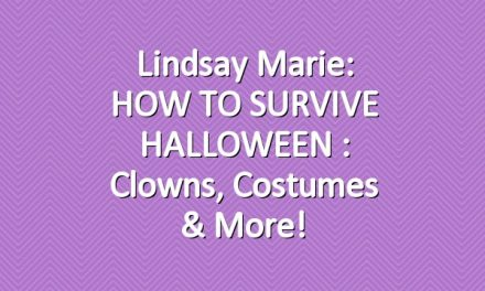 Lindsay Marie: HOW TO SURVIVE HALLOWEEN : Clowns, Costumes & More!