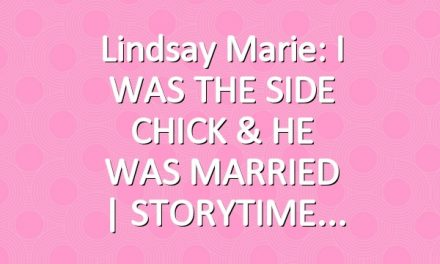 Lindsay Marie: I WAS THE SIDE CHICK & HE WAS MARRIED | STORYTIME