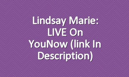 Lindsay Marie: LIVE on YouNow (link in description)