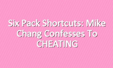 Six Pack Shortcuts: Mike Chang confesses to CHEATING