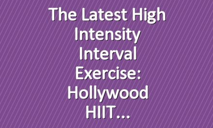 The latest high intensity interval exercise: Hollywood HIIT