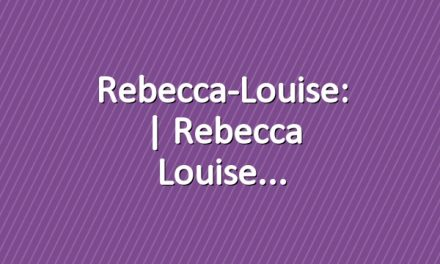 Rebecca-Louise: | Rebecca Louise