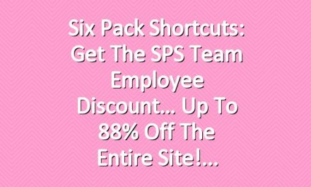 Six Pack Shortcuts: Get The SPS Team Employee Discount… Up To 88% Off The Entire Site!