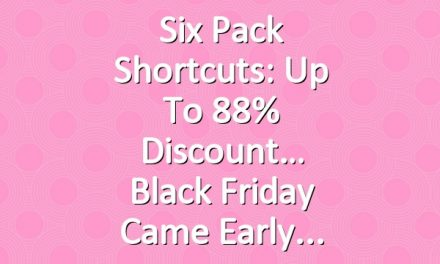 Six Pack Shortcuts: Up To 88% Discount… Black Friday Came Early