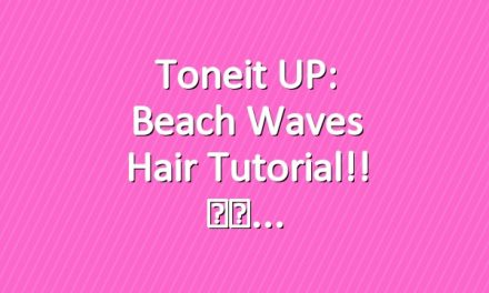 Toneit UP: Beach Waves Hair Tutorial!! ☀️