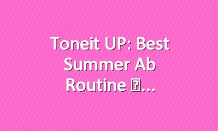 Toneit UP: Best Summer Ab Routine ☀