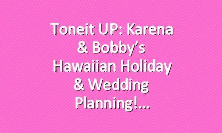 Toneit UP: Karena & Bobby's Hawaiian Holiday & Wedding Planning!