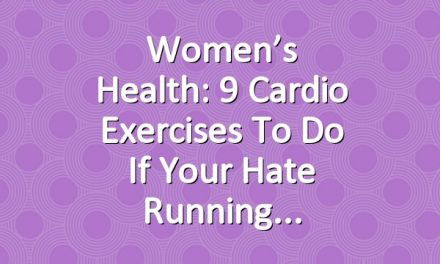 Women's Health: 9 Cardio Exercises To Do If Your Hate Running