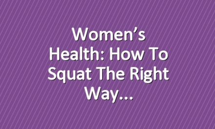 Women's Health: How to Squat the Right Way