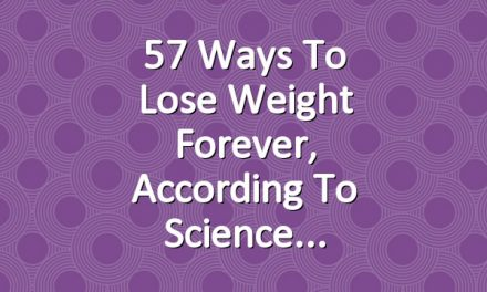 57 Ways to Lose Weight Forever, According to Science