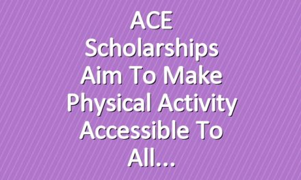 ACE Scholarships Aim to Make Physical Activity Accessible to All