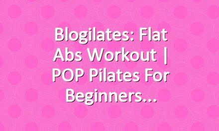 Blogilates: Flat Abs Workout | POP Pilates for Beginners