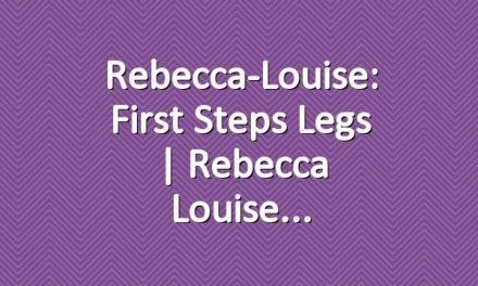 Rebecca-Louise: First Steps Legs | Rebecca Louise