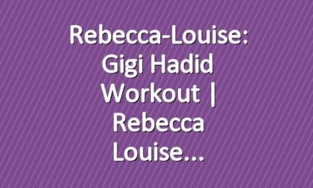 Rebecca-Louise: Gigi Hadid Workout   Rebecca Louise