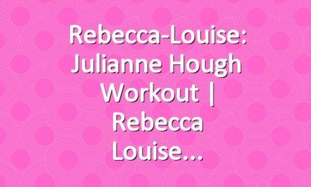 Rebecca-Louise: Julianne Hough Workout   Rebecca Louise
