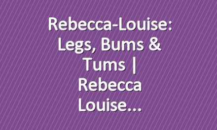 Rebecca-Louise: Legs, Bums & Tums | Rebecca Louise