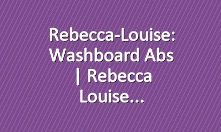 Rebecca-Louise: Washboard Abs | Rebecca Louise
