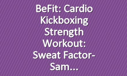 BeFit: Cardio Kickboxing Strength Workout: Sweat Factor- Sam