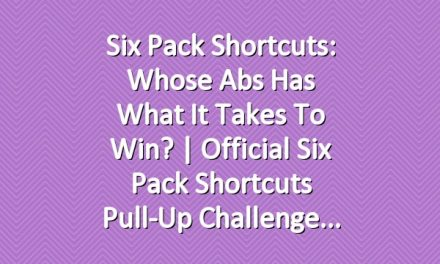 Six Pack Shortcuts: Whose Abs Has What It Takes To Win? | Official Six Pack Shortcuts Pull-Up Challenge