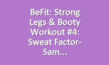 BeFit: Strong Legs & Booty Workout #4: Sweat Factor- Sam