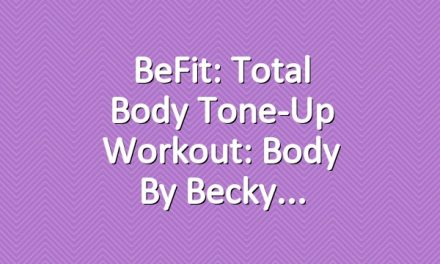 BeFit: Total Body Tone-Up Workout: Body by Becky