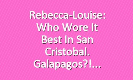 Rebecca-Louise: Who wore it Best in San Cristobal. Galapagos?!