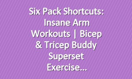 Six Pack Shortcuts: Insane Arm Workouts | Bicep & Tricep Buddy Superset Exercise