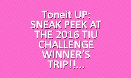 Toneit UP: SNEAK PEEK AT THE 2016 TIU CHALLENGE WINNER'S TRIP!!