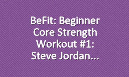 BeFit: Beginner Core Strength Workout #1: Steve Jordan