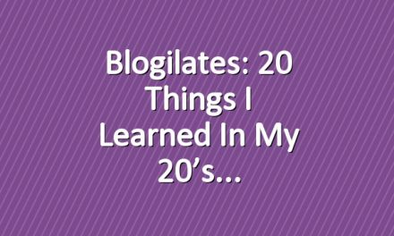 Blogilates: 20 Things I Learned in my 20's