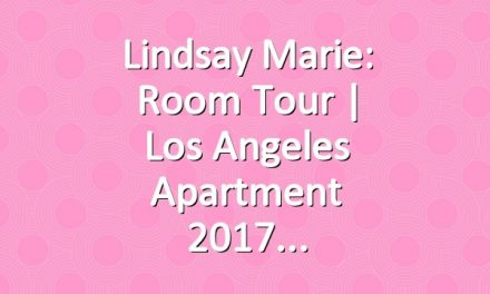 Lindsay Marie: Room Tour   Los Angeles Apartment  2017