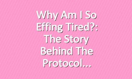 Why Am I So Effing Tired?: The Story Behind the Protocol